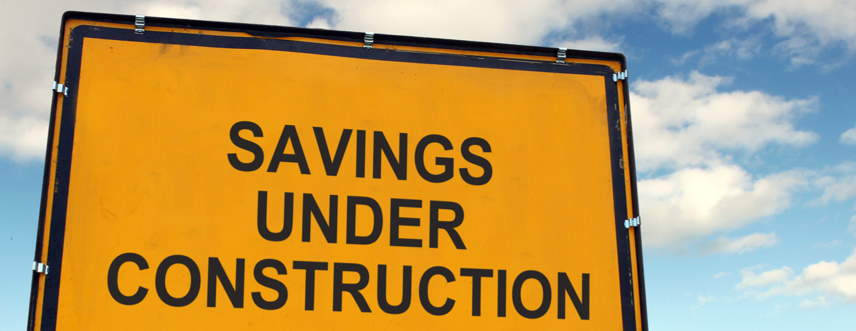 Savings Under Construction